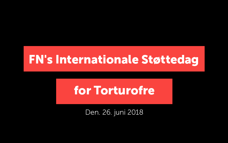 FN's Internationale Støttedag for Torturofre